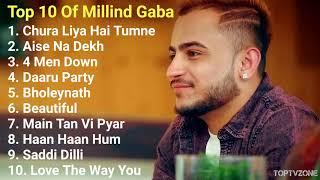 Best Of Millind Gaba   Top 10 Songs   Best Hit Song