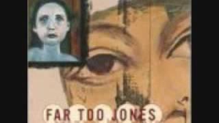 Far Too Jones - Blown Away