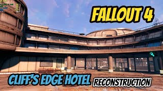 Fallout 4 Cliff's Edge Hotel Reconstruction