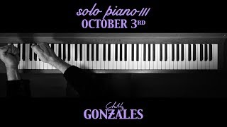Chilly Gonzales - SOLO PIANO III - October 3rd