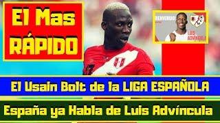 Luis Advíncula ¡SOBRESALE! 🔴 El Usain Bolt De La LIGA ESPAÑOLA ⚽ España Se Rinde Ante El Más RÁPIDO