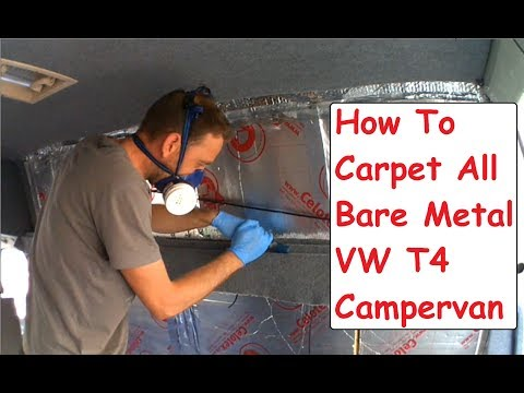 How To Carpet All Bare Metal VW T4 Camper Conversion Carpeting Campervan Metalwork