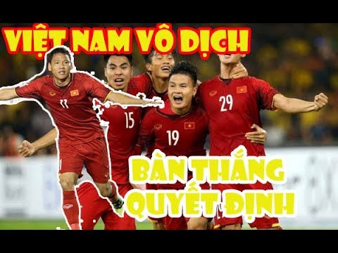 Việt Nam 1 - 0 Malaysia | BÀN THẮNG QUYẾT ĐỊNH XEM MÃI KHÔNG CHÁN - Chung Kết AFF SUZUKI CUP 2018
