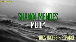 Shawn Mendes   Mercy (Lyrics Ingles & Español)