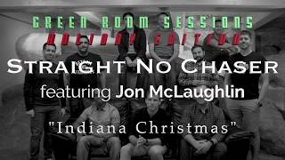 """Straight No Chaser featuring Jon McLaughlin - """"Indiana Christmas"""" - Green Room Sessions Episode 3"""