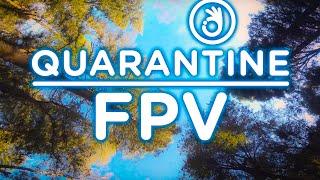 Pick a Flight, Any Flight - Quarantine FPV Freestyle