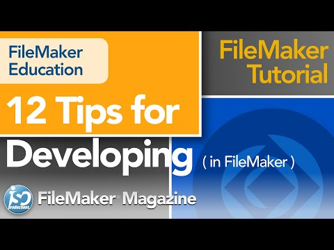 12 Tips for Developing in FileMaker Pro