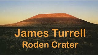 Roden Crater James Turrell  - Land Art Project - Light And Space - Art Music