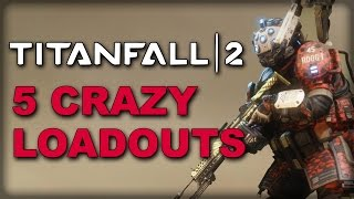 5 Crazy Loadouts You HAVE to Try in Titanfall 2