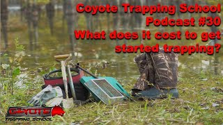 How much does it cost to get started trapping - Ep 30 - Coyote Trapping School Podcast