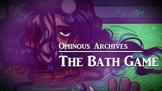 The Bath Game | Japanese Urban Legend |Ominous Archives