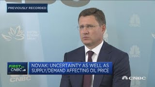 US-China trade war contributing to oil volatility, Russia's Novak says | Street Signs Europe