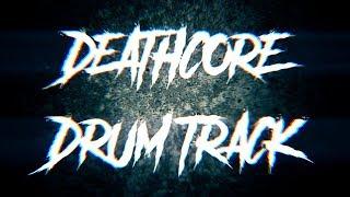 FREE DEATHCORE DRUM TRACK 240 BPM