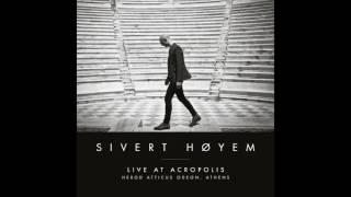 Sivert Høyem   Live At Acropolis (full Album)
