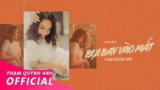 Bụi Bay Vào Mắt | Lyrics Video | Phạm Quỳnh Anh