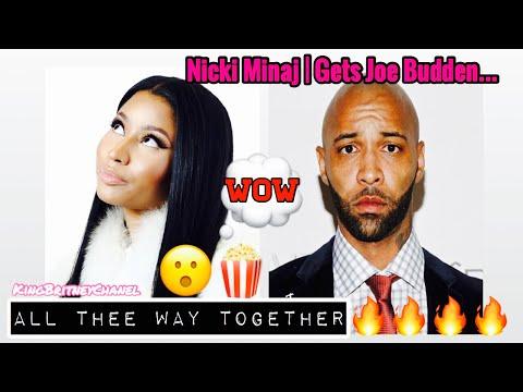 Nicki Minaj | Got Joe Budden All Thee Way Together 😮