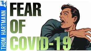 Why It's Reasonable To Fear Coronavirus