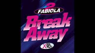 2 Fabiola - Break Away