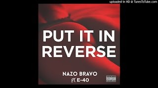 Navo Bravo Ft E-40 - Put It In Reverse