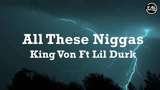 King Von - All These Ngggas - Lyrics Ft Lil Durk