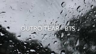 outro tear - bts but with rain