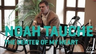 Noah Tauche - The center of my heart (Live and Acoustic) 2/2