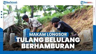 6 Makam di Semarang Longsor,Tulang Belulang Berhamburan di Jalan