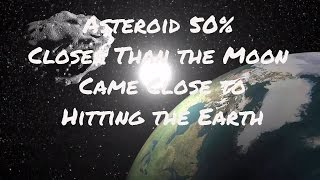 Asteroid 50% Closer than the Moon Came Close to Hitting the Earth