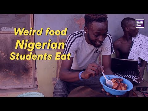 Weird Food Nigerian Students Eat