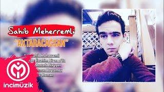 Sahib Meherremli - Axtaracagsan 2019 (Official Audio)