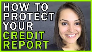 3 Ways To Protect Your Credit Report & Financial Information
