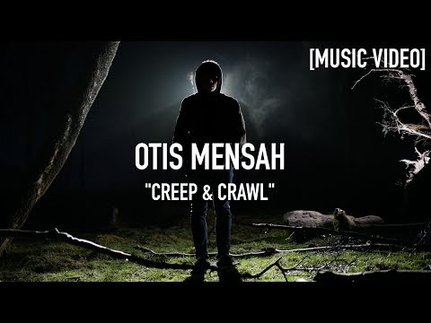Otis Mensah - Creep & Crawl ( Prod. By The Intern ) [ Music Video ]