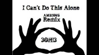 3OH!3 - I Can't Do It Alone Ambious Remix