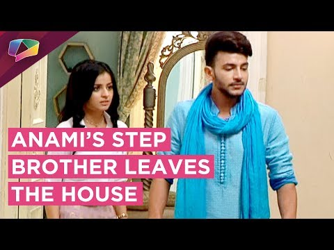 Anami Tries To Stop Her Step Brother From Leaving