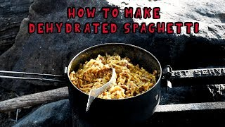How To Make Your Own Dehydrated Camping Meals - Dehydrated Spaghetti