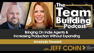 Bringing On Indie Agents & Increasing Production Without Expanding w/Amanda Howard