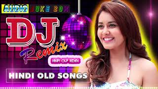 Hindi Old Dj Song💕 90's Hindi Superhit Dj Mashup Remix Song 💕 Old is Gold💕Hi Bass Dholki Mix
