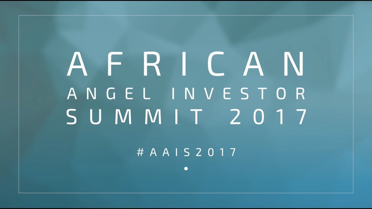 Celebrating early-stage investing in Africa at Annual Angel Investor Summit #AAIS2017