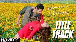 Ek Haseena Thi Ek Deewana Tha | Title Track with Lyrics | Music