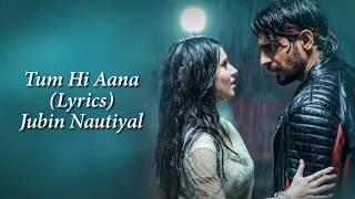 Tum Hi Aana Full Song With Lyrics Marjaavan | Jubin Nautiyal