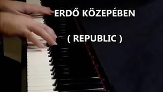 """Video thumbnail of """"Erdő közepében – Republic (zongora feldolgozás)"""""""
