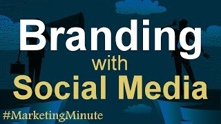 5 Steps to Building Your Brand with Social Media Marketing / #MarketingMinute 145 (Branding)