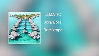 "ILLMATIC   ""Bora Bora"" Lil Durk Remix (Official Audio)"