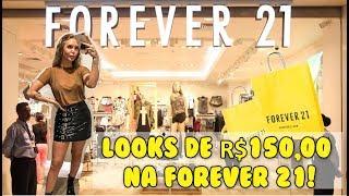 LOOK DE ATÉ R$150,00 NA FOREVER 21!!