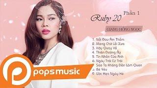 Album Ruby 20 | Giang Hồng Ngọc | PHẦN 1