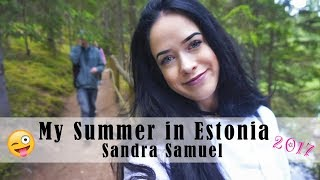 My Summer in Estonia 2017 | Sandra Samuel