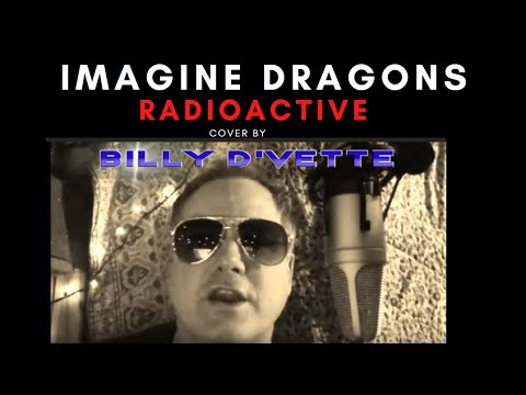 Radioactive - Imagine Dragons - Cover - Billy DVette