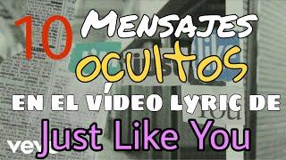Mensajes ocultos en el video lyric de Just Like  You
