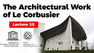 UNESCO World Heritage Site, Architectural Work Of Le Corbusier & His Contribution To Modern Movement