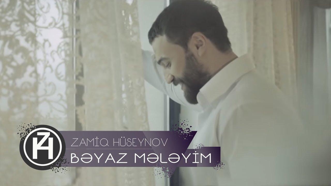 Skachat Besplatno Pesnyu Zamiq Huseynov Beyaz Meleyim V Mp3 I Bez